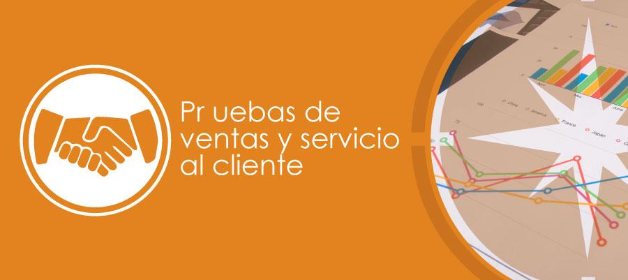 Pruebas de ventas y servicio al cliente